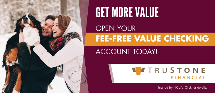 Get More Value. Open Your fee-free value checking account today!