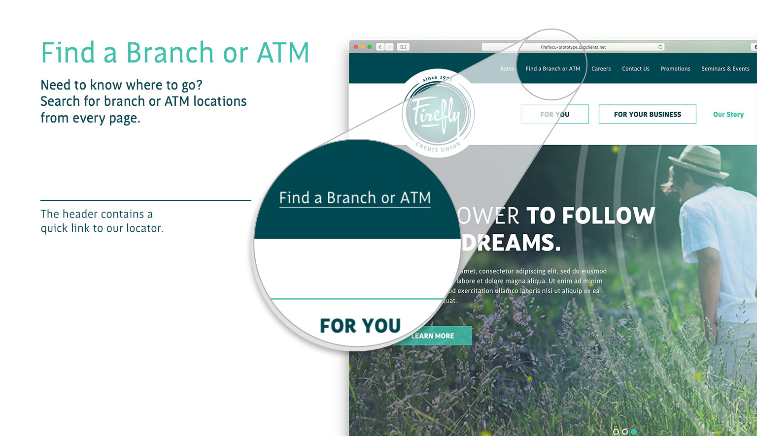 Find a branch or ATM. Need to know where to go? Search for branch or ATM locations from every page. The header contains a quick link to our locator.